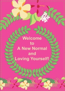 Welcome to A New Normal and Loving Yourself!