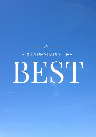 You Are Simply the Best!