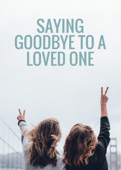 sayinggoodbyetoalovedone