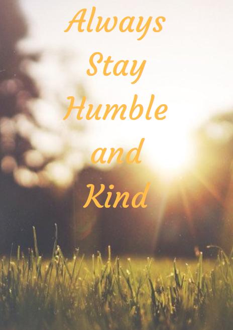 alwaysstayhumbleandkind