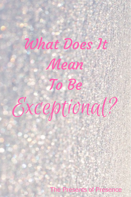 whatdoesitmeantobeexceptional