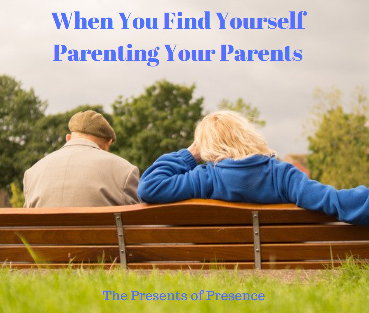 whenyoufindyourselfparentingyourparents